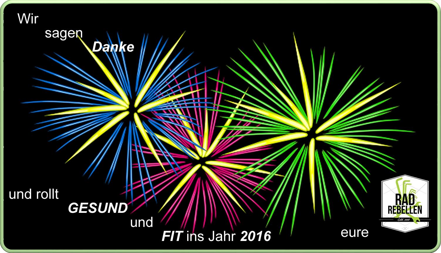 Rad Rebellen sagen DANKE und ROLLEN mit Euch ins Jahr 2016