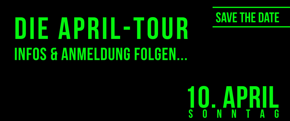 Sonntag, 10. April | Save The Date für unsere nächste geführte Tour